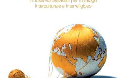 Costruire ponti. I musei ecclesiastici per il dialogo interculturale e interreligioso